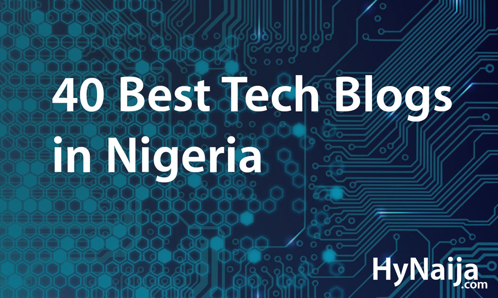 The 40 Best Tech Blogs in Nigeria You Should Read in 2019